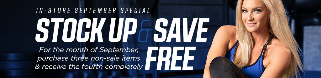 In-Store September Special. Stock Up & Save! For the month of September, purchase three non-sale items and receive the fourth completely free.